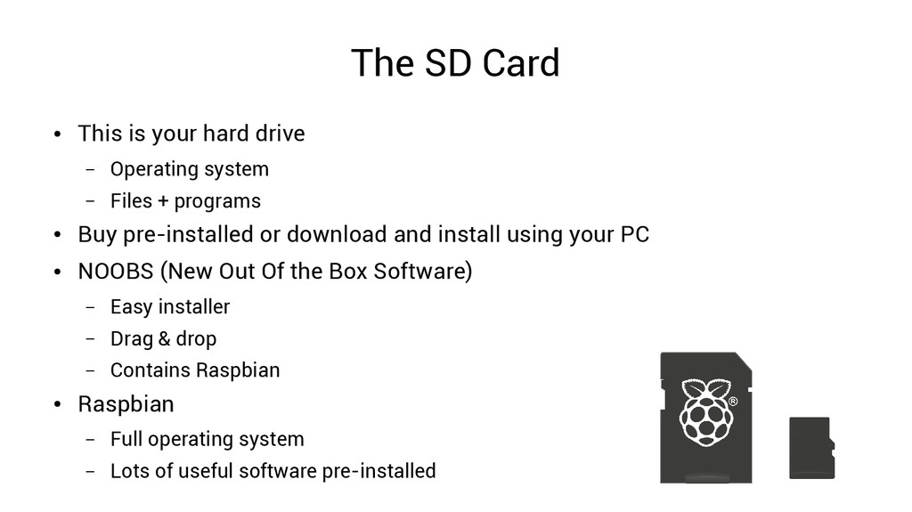 The SD Card ● This is your hard drive – Operati...