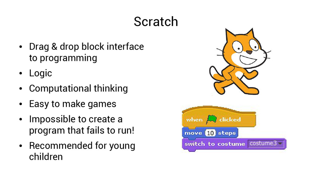 Scratch ● Drag & drop block interface to progra...