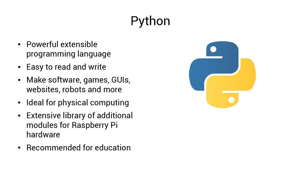 Python ● Powerful extensible programming langua...