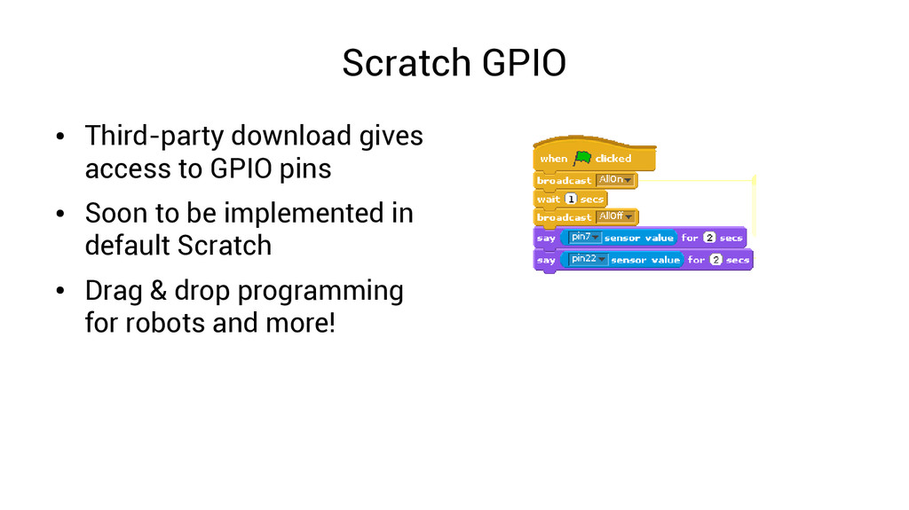 Scratch GPIO ● Third-party download gives acces...