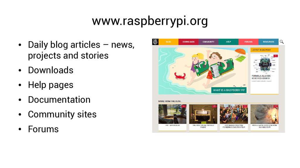 www.raspberrypi.org ● Daily blog articles – new...