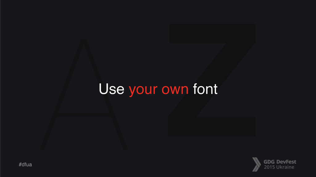 A Z #dfua Use your own font