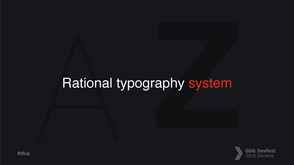 A Z #dfua Rational typography system