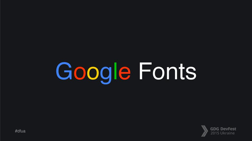 #dfua Google Fonts