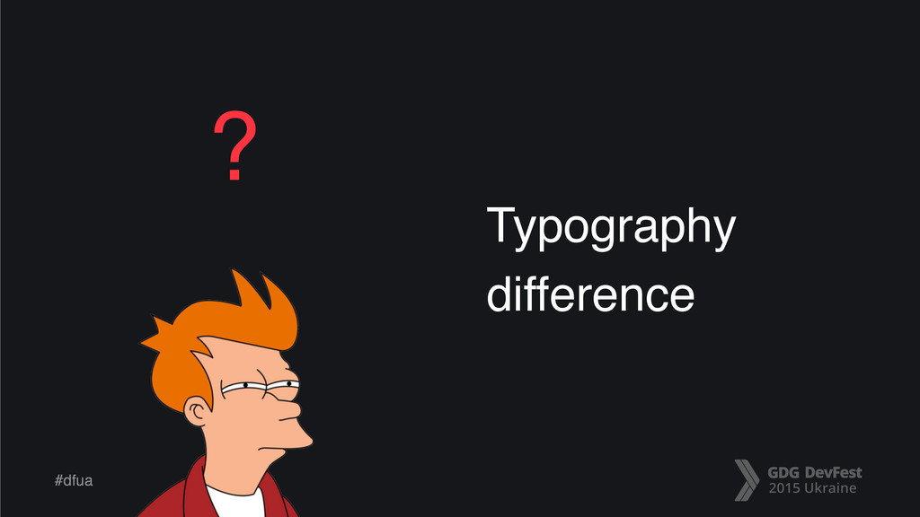#dfua Typography difference ?