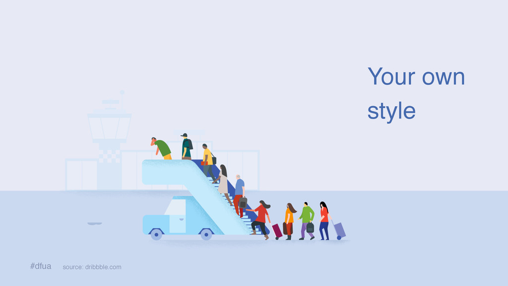 Your own style source: dribbble.com #dfua