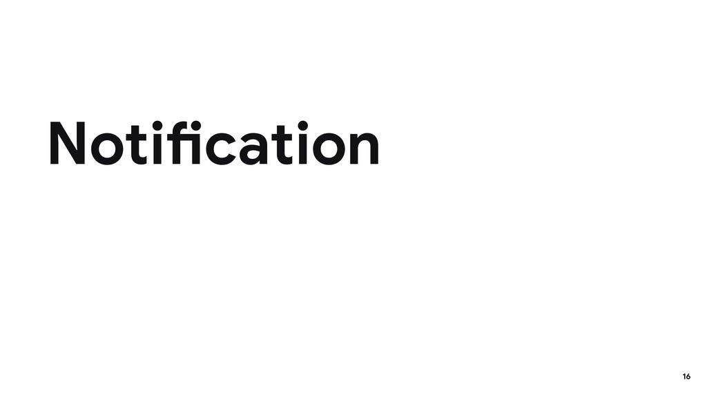 Notification 16