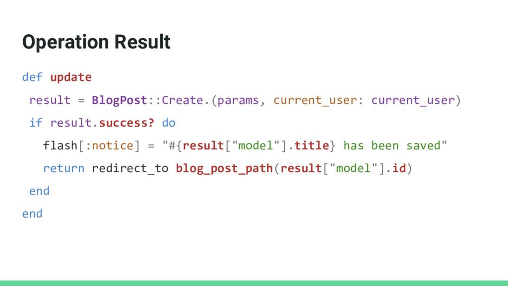 Operation Result def update result = BlogPost::...