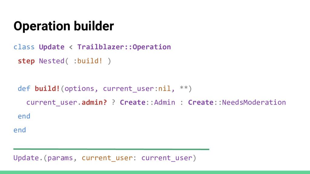 Operation builder class Update < Trailblazer::O...