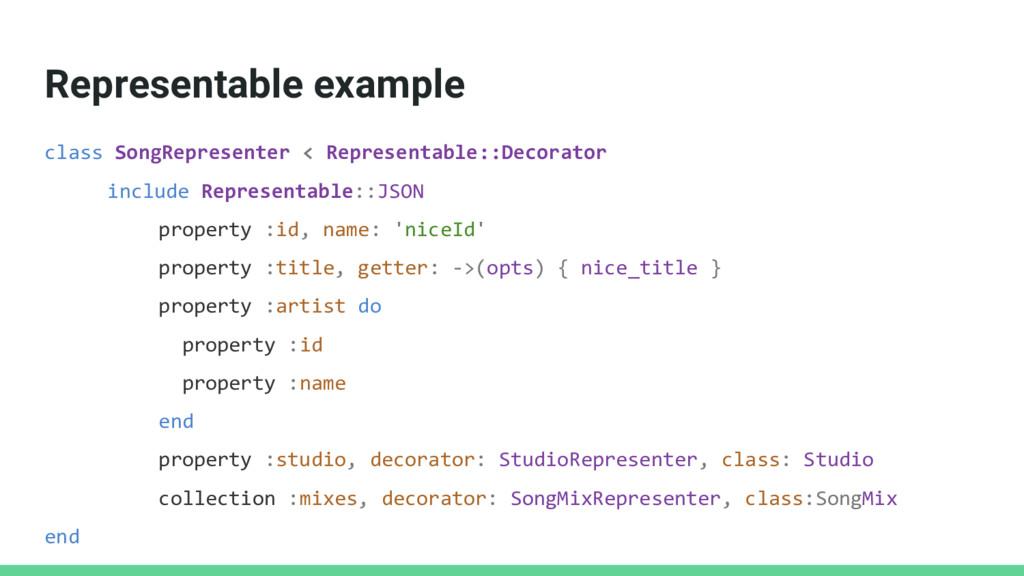 Representable example class SongRepresenter < R...