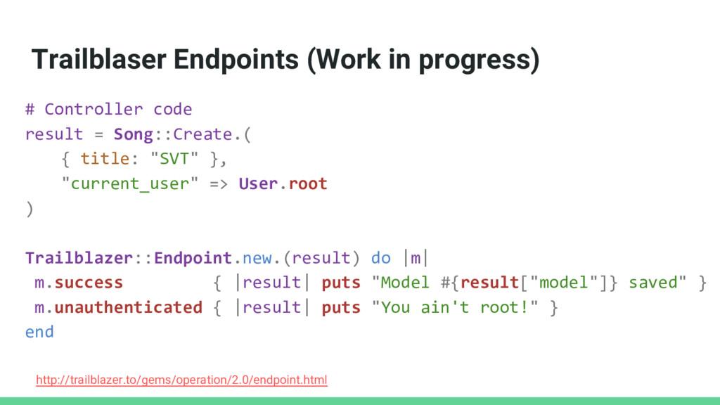 Trailblaser Endpoints (Work in progress) # Cont...