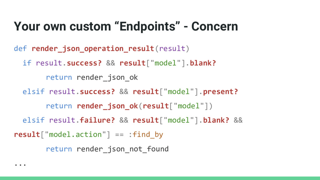 """Your own custom """"Endpoints"""" - Concern def rende..."""