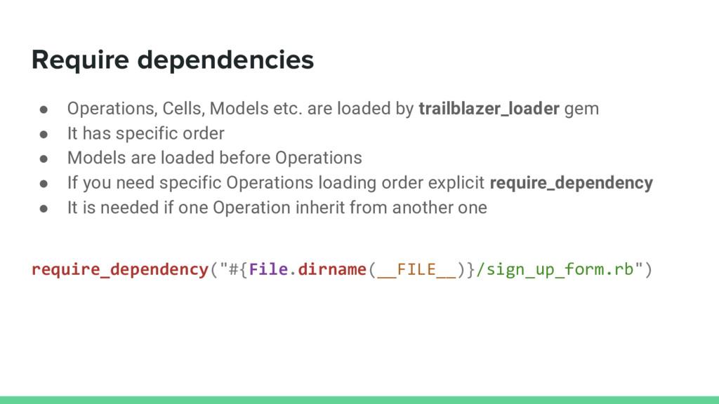 Require dependencies ● Operations, Cells, Model...