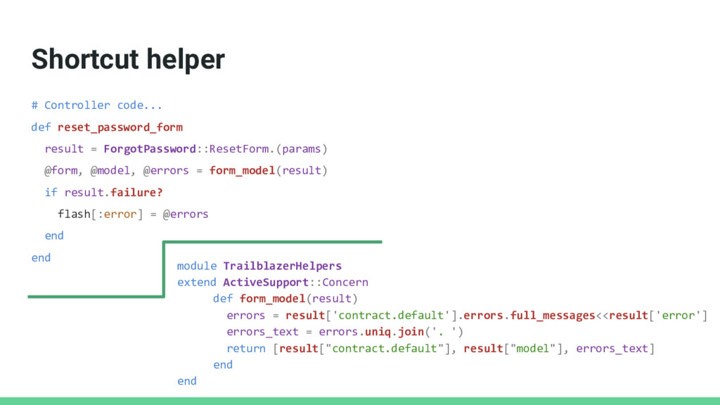 Shortcut helper # Controller code... def reset_...