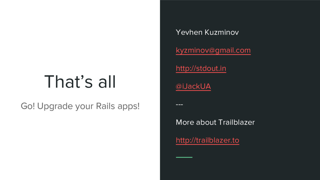 That's all Yevhen Kuzminov kyzminov@gmail.com h...