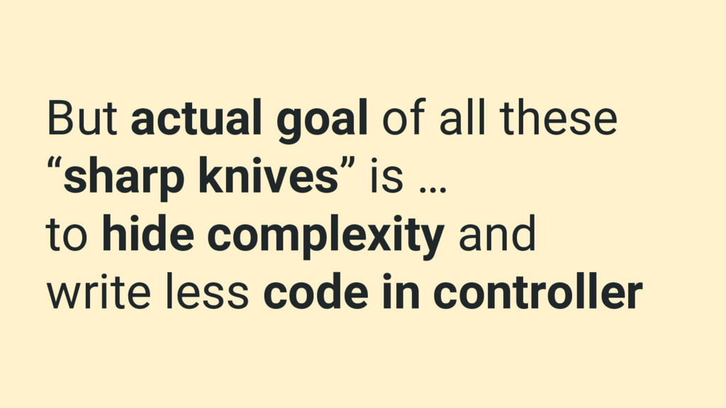"""But actual goal of all these """"sharp knives"""" is ..."""