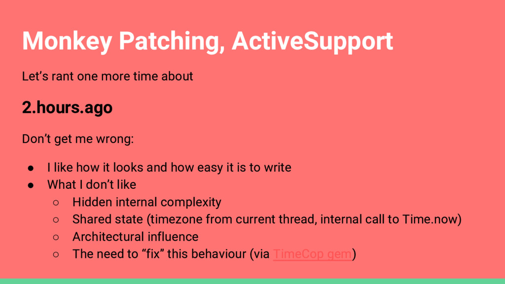 Monkey Patching, ActiveSupport Let's rant one m...