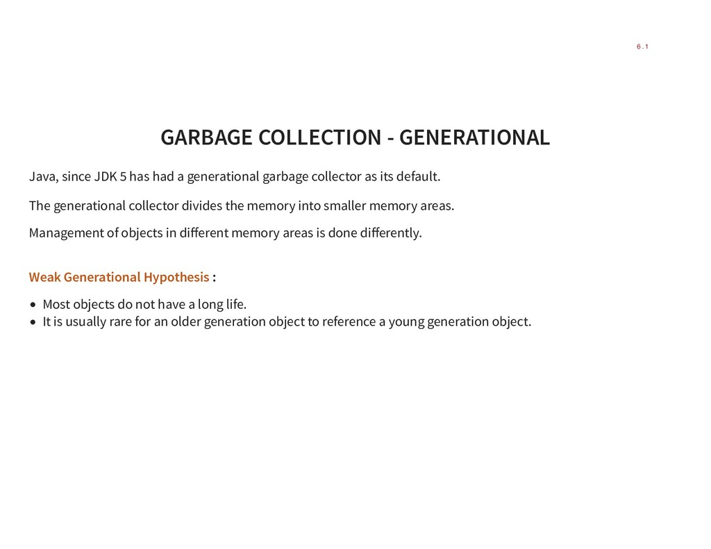 GARBAGE COLLECTION - GENERATIONAL Java, since J...