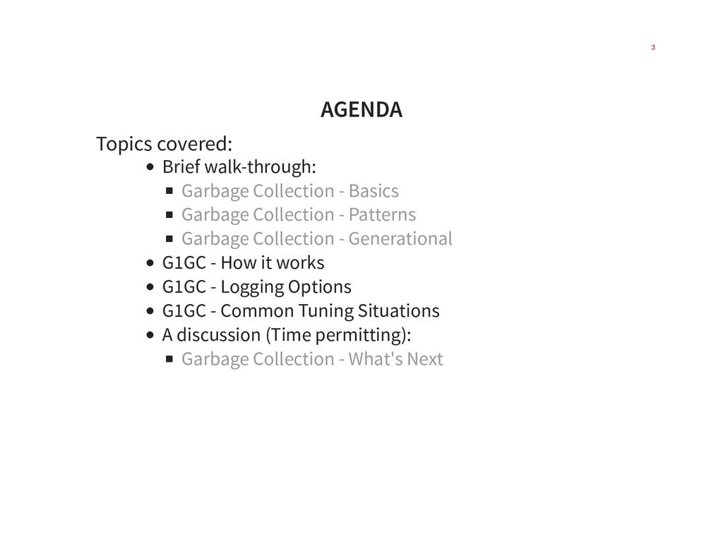 AGENDA Topics covered: Brief walk-through: Garb...