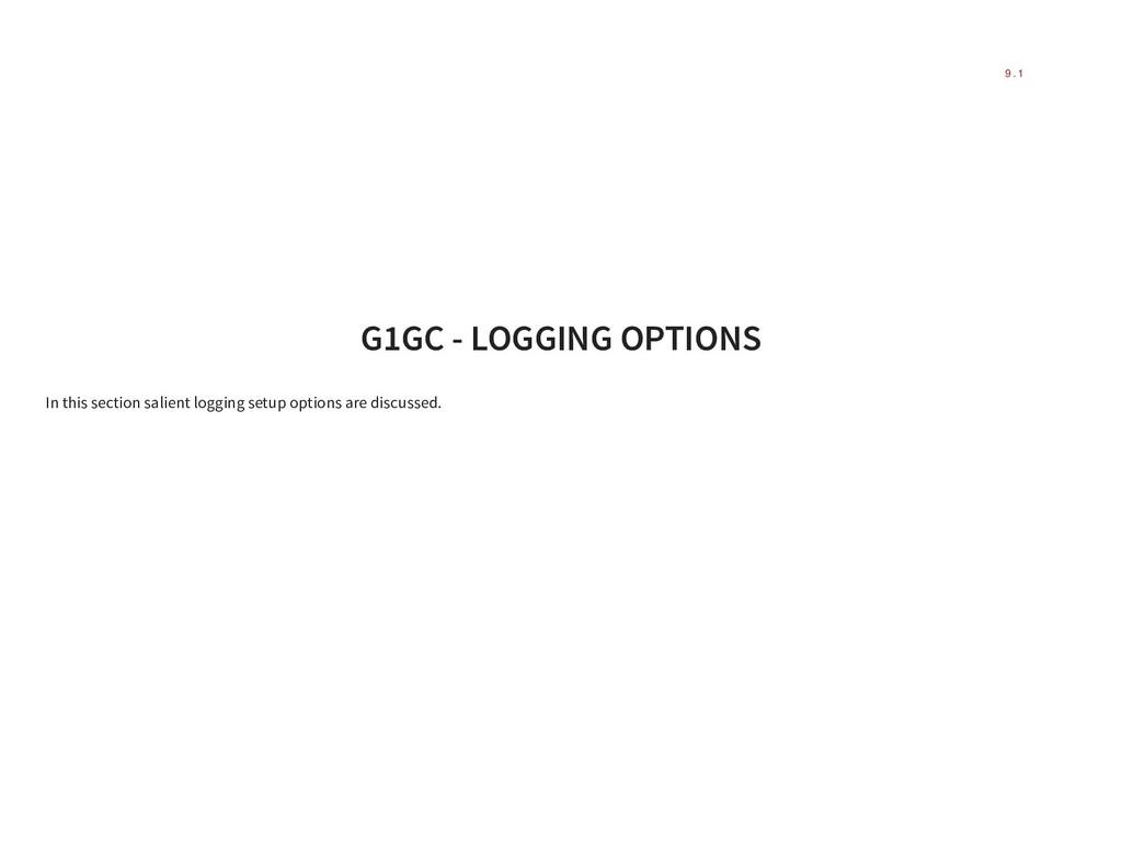 G1GC - LOGGING OPTIONS In this section salient ...