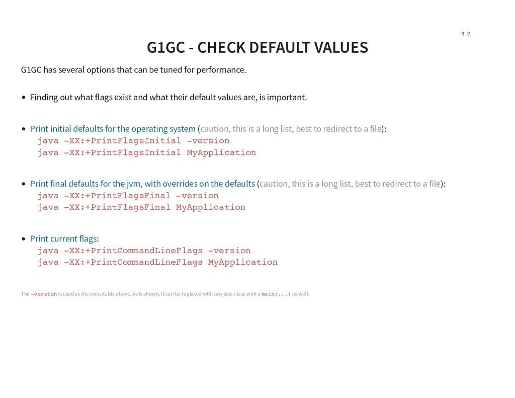 G1GC - CHECK DEFAULT VALUES G1GC has several op...