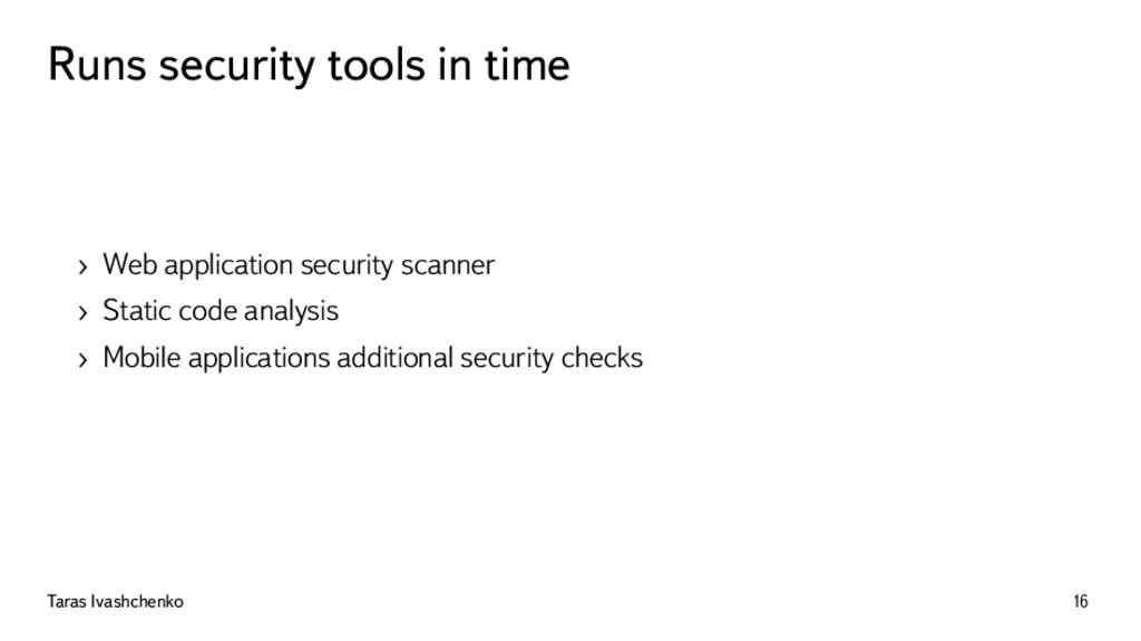 Runs security tools in time › Web application s...