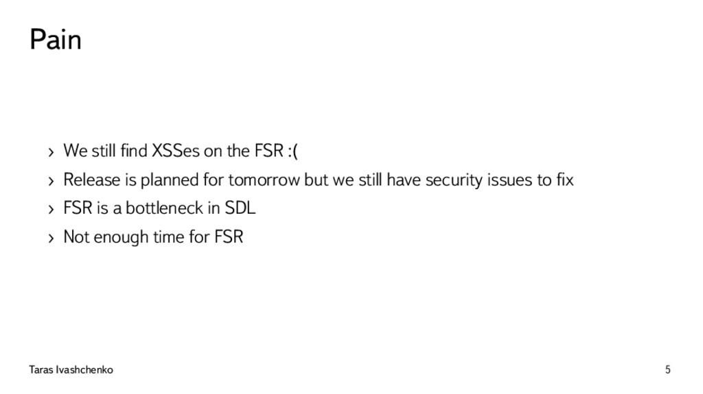Pain › We still find XSSes on the FSR :( › Relea...