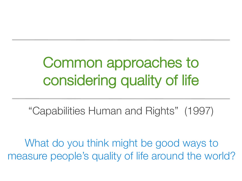 Common approaches to considering quality of lif...