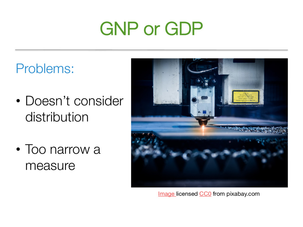 GNP or GDP Problems: • Doesn't consider distrib...