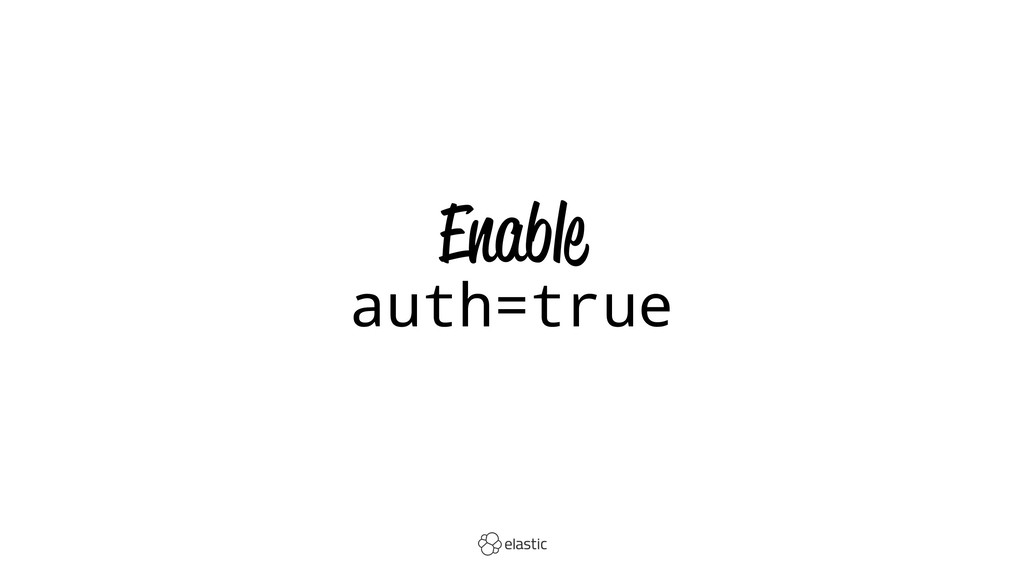 Enable auth=true
