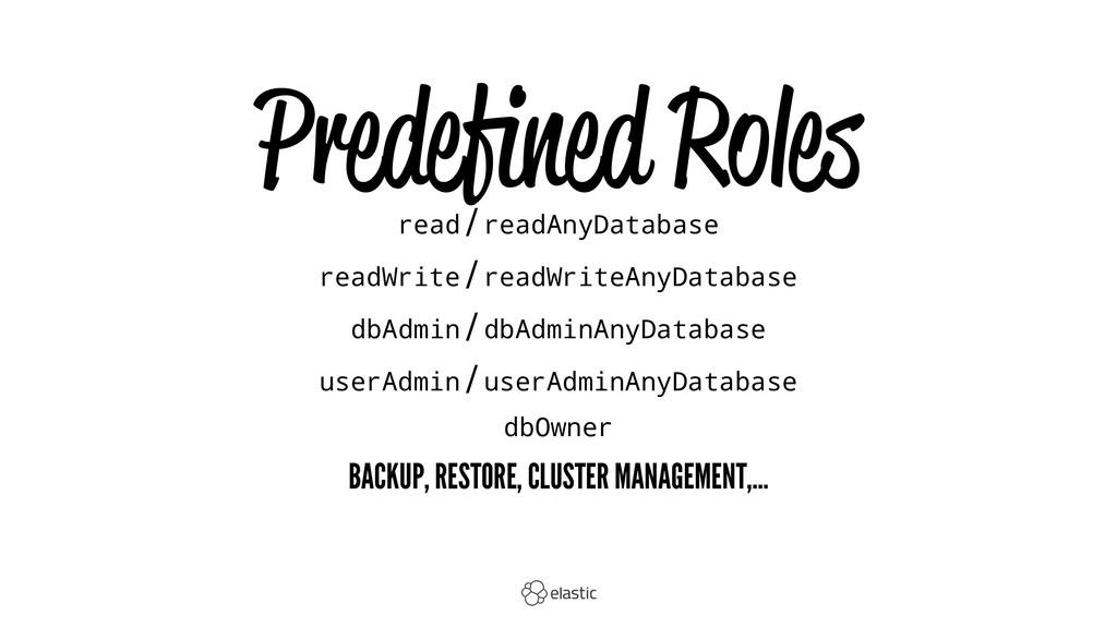 Predefined Roles read / readAnyDatabase readWrit...