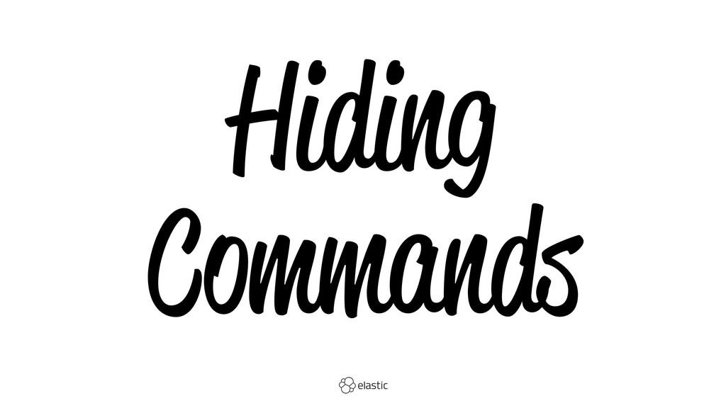 Hiding Commands