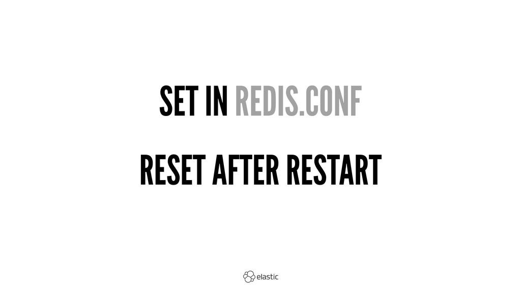 SET IN REDIS.CONF RESET AFTER RESTART