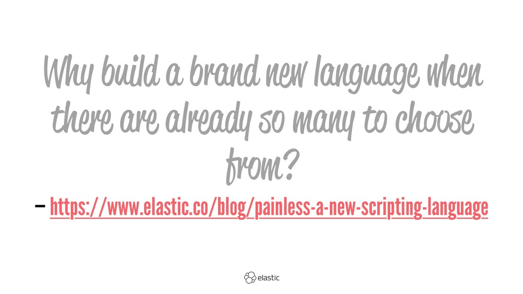 Why build a brand new language when there are a...