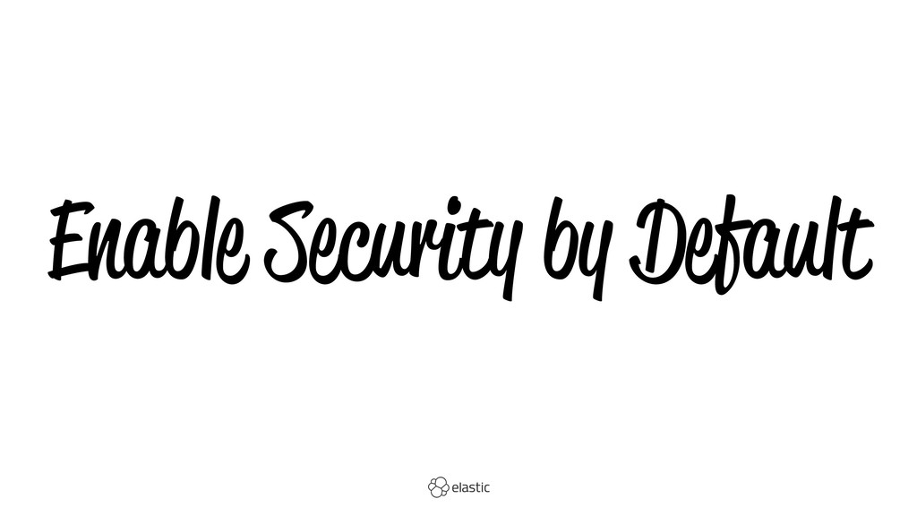 Enable Security by Default