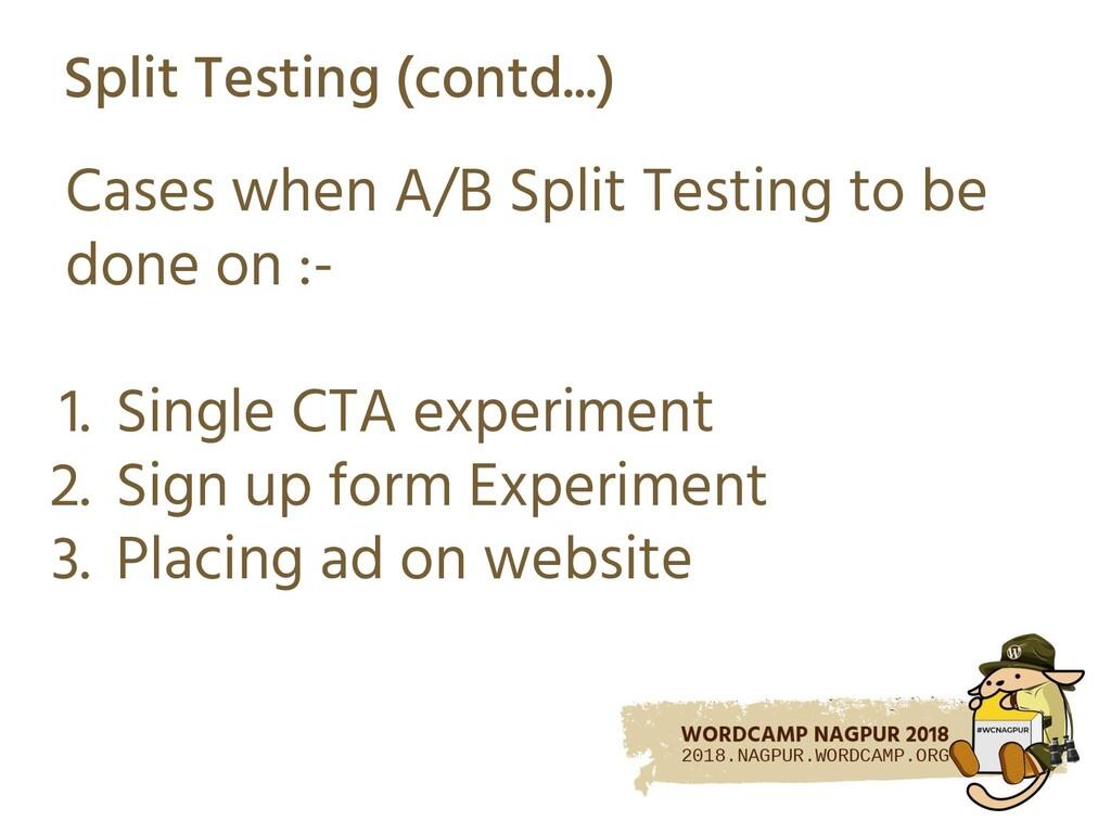 Split Testing (contd...) Cases when A/B Split T...