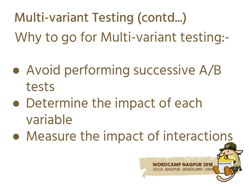 Multi-variant Testing (contd...) Why to go for ...