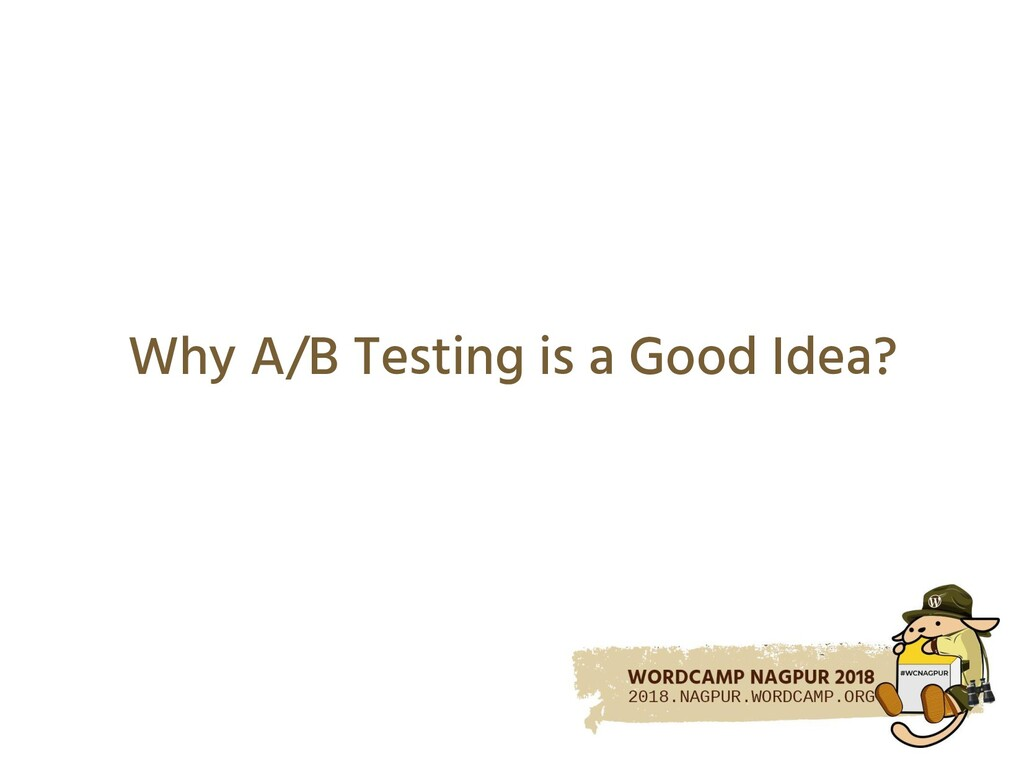 Why A/B Testing is a Good Idea?