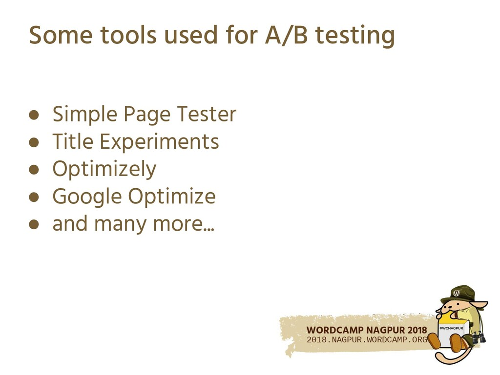 Some tools used for A/B testing ● Simple Page T...