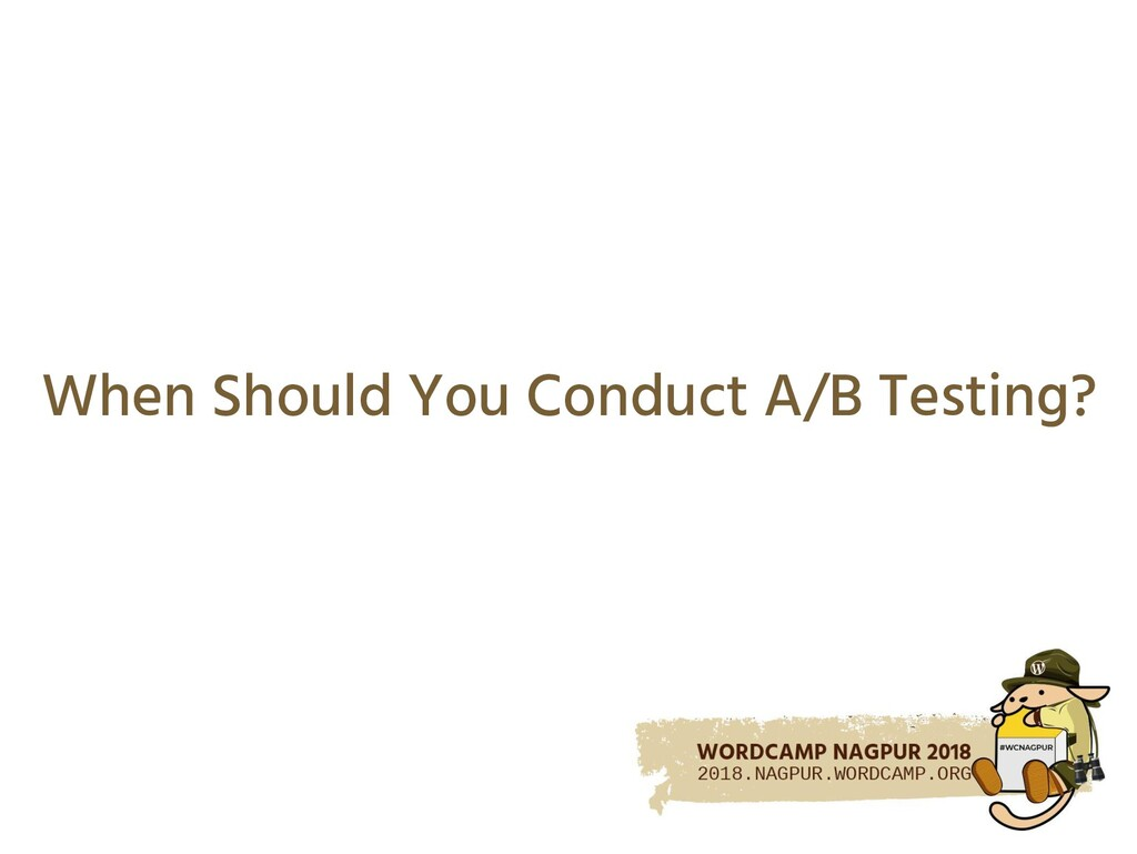 When Should You Conduct A/B Testing?