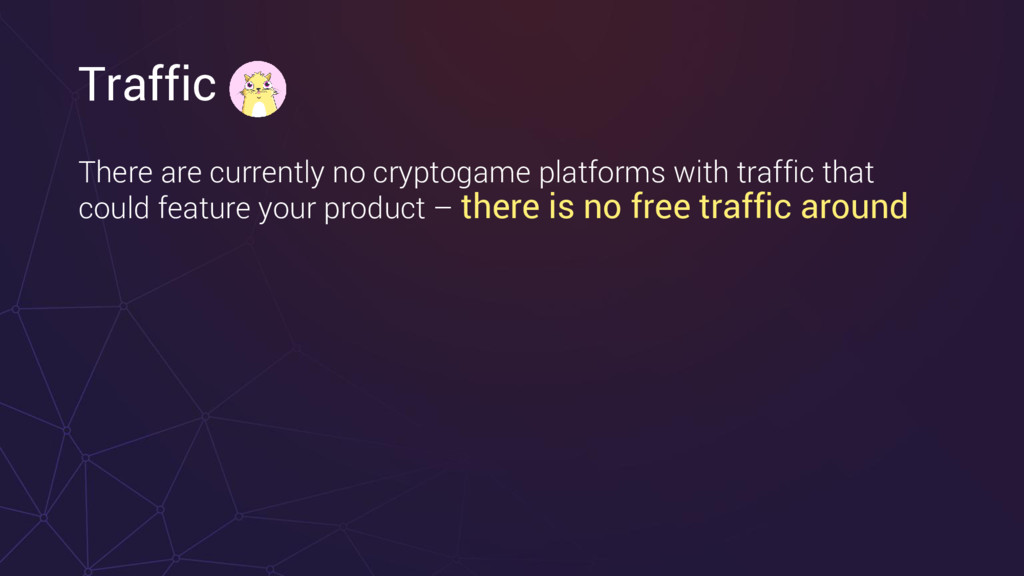 Traffic There are currently no cryptogame platf...