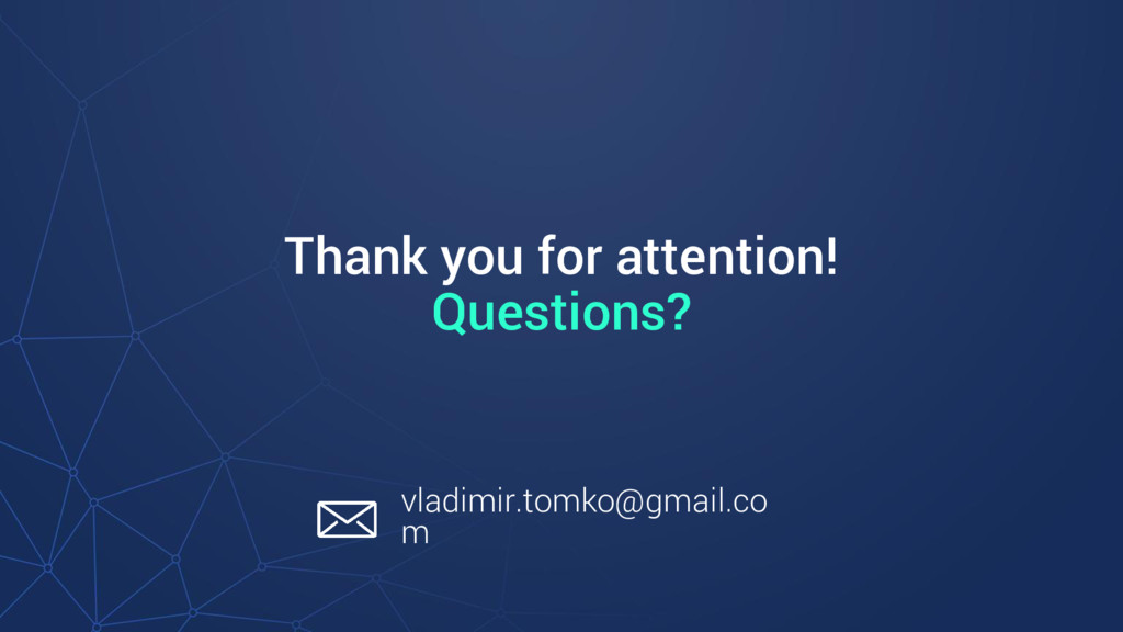 Thank you for attention! Questions? vladimir.to...