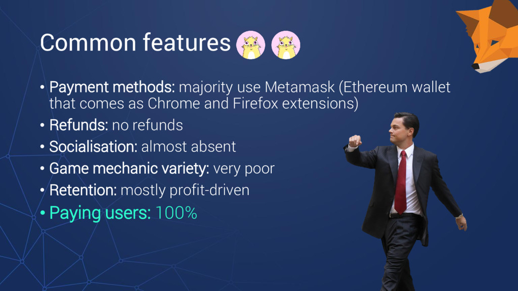 Common features • Payment methods: majority use...