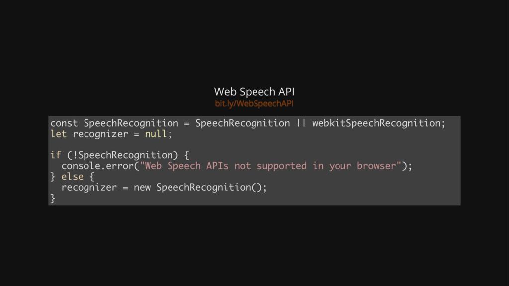 Web Speech API const SpeechRecognition = Speech...