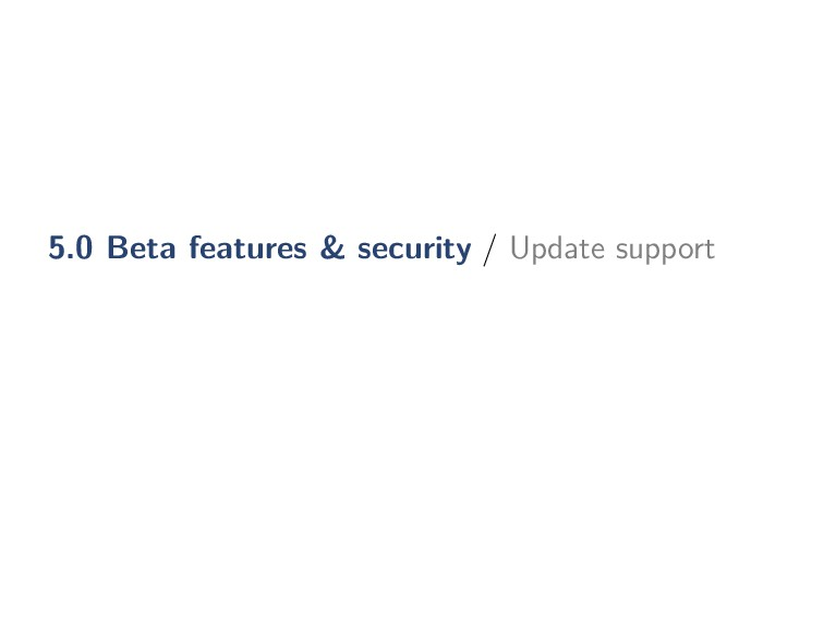 5.0 Beta features & security / Update support