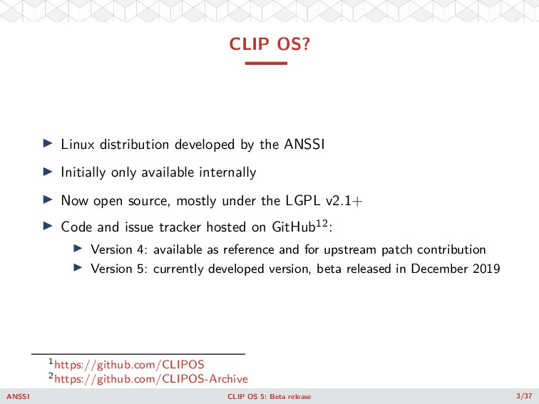 CLIP OS? ◮ Linux distribution developed by the ...