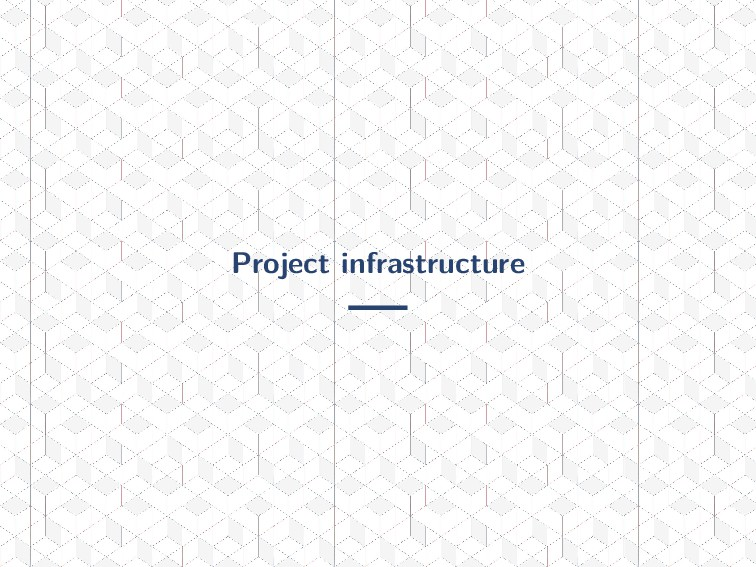 Project infrastructure