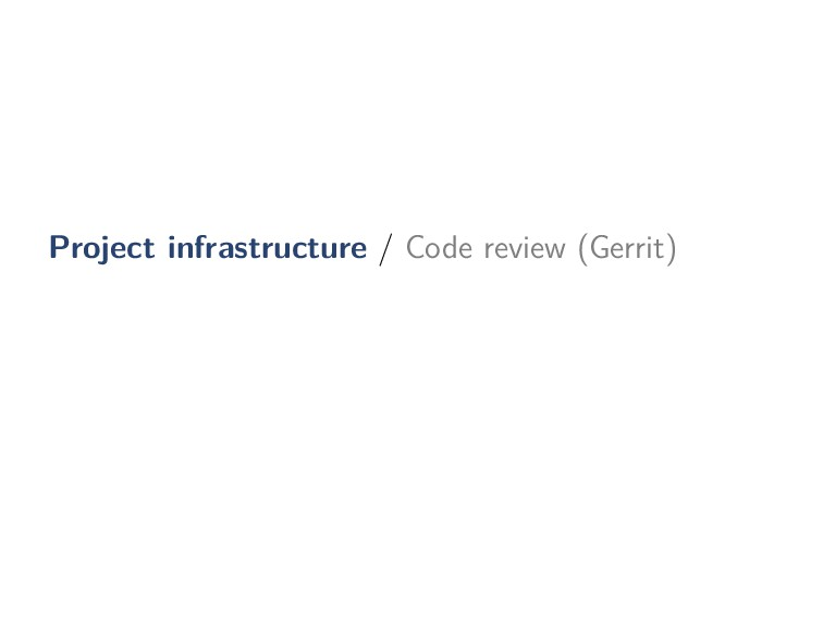 Project infrastructure / Code review (Gerrit)