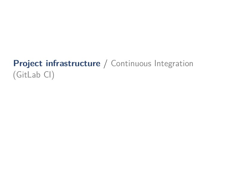 Project infrastructure / Continuous Integration...