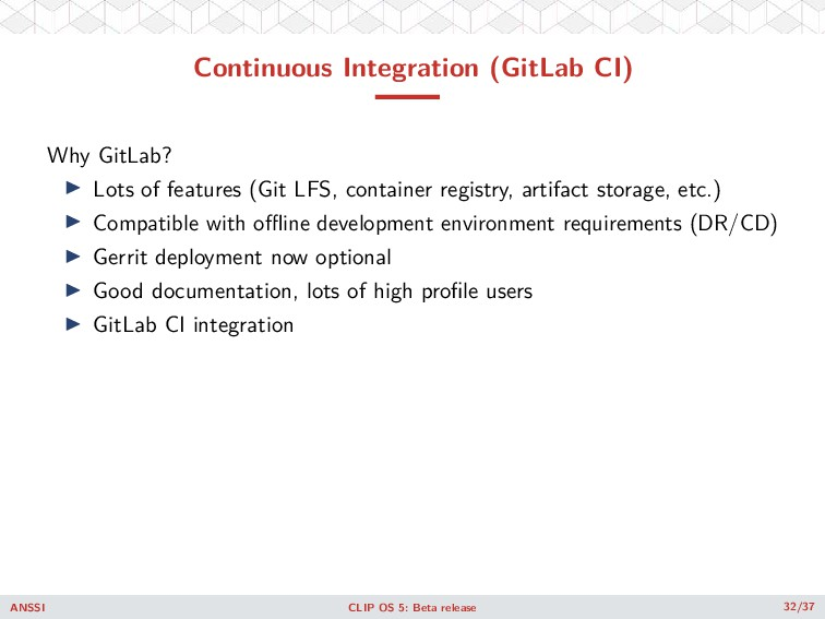 Continuous Integration (GitLab CI) Why GitLab? ...